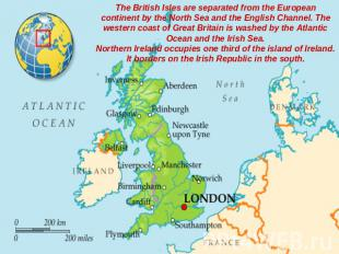 The British Isles are separated from the European continent by the North Sea and