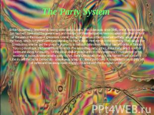The Party System Britain is normally described as having a two-party-system. Thi