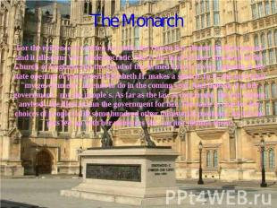 The Monarch For the evidence of written law only, the Queen has almost absolute