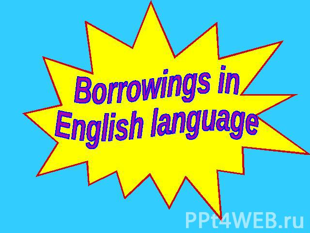 borrowings in modern english The english language has often borrowed words from other cultures or languages: spanish definition word usage in modern turkey has acquired a political tinge.
