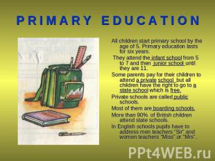 P R I M A R Y E D U C A T I O N All children start primary school by the age of