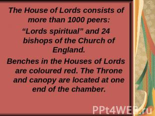 "The House of Lords consists of more than 1000 peers: ""Lords spiritual"" and 24 bi"