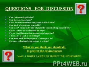 QUESTIONS FOR DISCUSSION What can cause air pollution? What does acid rain harm?