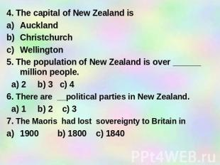 4. The capital of New Zealand is Auckland Christchurch Wellington 5. The populat