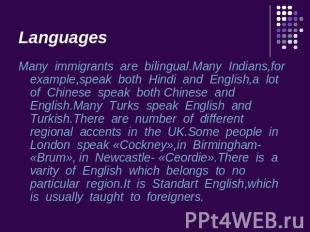 Languages Many immigrants are bilingual.Many Indians,for example,speak both Hind