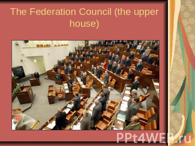 The Federation Council (the upper house)