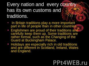 Every nation and every country has its own customs and traditions. In Britain tr