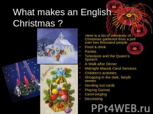 What makes an English Christmas ? Here is a list of elements of Christmas gather