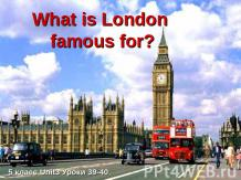What is London famous for?