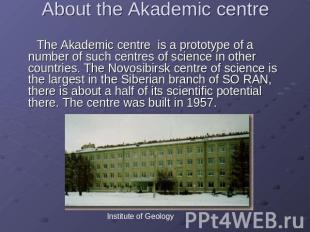 About the Аkademic centre The Аkademic centre is a prototype of a number of such