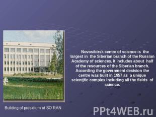 Novosibirsk centre of science is the largest in the Siberian branch of the