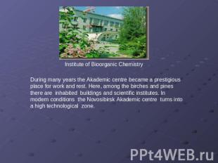 Institute of Bioorganic Chemistry During many years the Аkademic centre became a