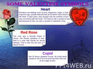 SOME VALENTINE SYMBOLSHeartEmotions are feelings such as love, happiness, anger,