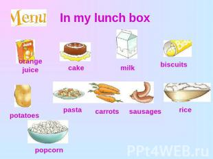 In my lunch box orange juicecake milk biscuits potatoes pastacarrots sausages ri