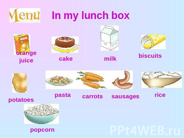 In my lunch box orange juicecake milk biscuits potatoes pastacarrots sausages rice popcorn