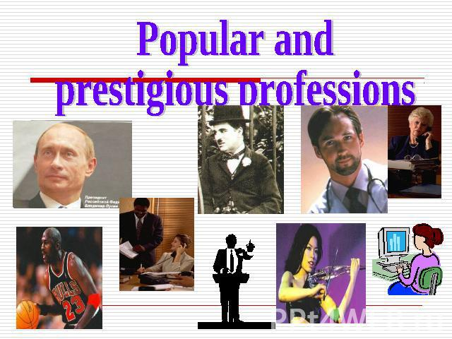 Popular andprestigious professions