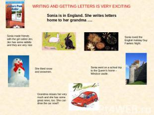 WRITING AND GETTING LETTERS IS VERY EXCITINGSonia is in England. She writes lett
