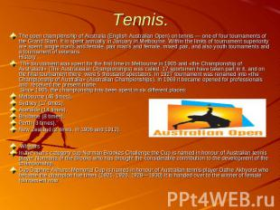 Tennis. The open championship of Australia (English Australian Open) on tennis —