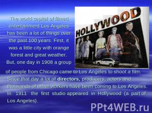 The world capital of filmed entertainment Los Angeles has been a lot of things o