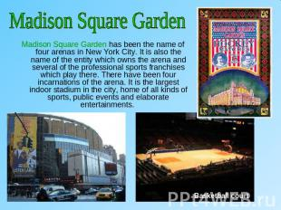 Madison Square GardenMadison Square Garden has been the name of four arenas in N