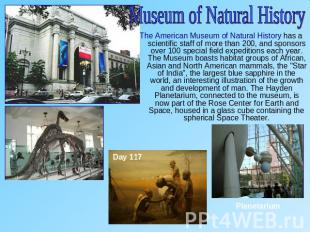 Museum of Natural HistoryThe American Museum of Natural History has a scientific