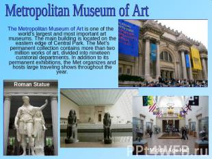 Metropolitan Museum of Art The Metropolitan Museum of Art is one of the world's