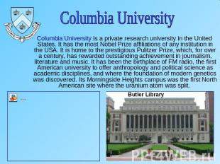 Columbia University Columbia University is a private research university in the