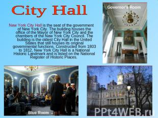 City HallNew York City Hall is the seat of the government of New York City. The