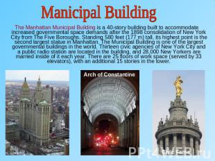 Manicipal Building The Manhattan Municipal Building is a 40-story building built