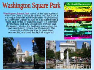 Washington Square Park Washington Square Park is one of the best-known of New Yo