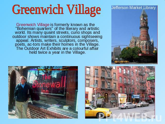Greenwich Village Greenwich Village is formerly known as the