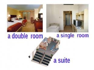 a double rooma single room a suite