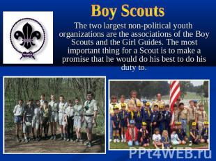 Boy Scouts The two largest non-political youth organizations are the association