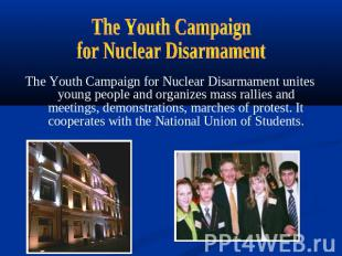 The Youth Campaignfor Nuclear DisarmamentThe Youth Campaign for Nuclear Disarmam