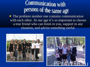 Communication with persons of the same ageThe problem number one contains commun