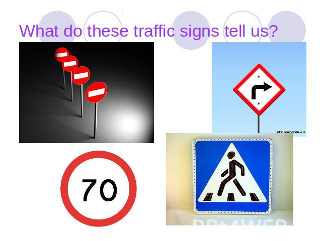What do these traffic signs tell us?