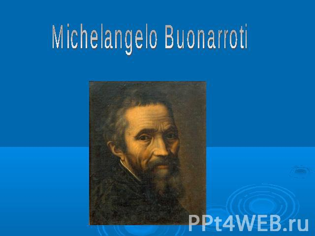 Interesting facts Michelangelo's father marks the date as 6 March 1474 in the Florentine manner ab Incarnatione. However, in the Roman manner, ab Nativitate, it is 1475.b. Sources disagree on the point: how old Michelangelo was when he went to schoo…