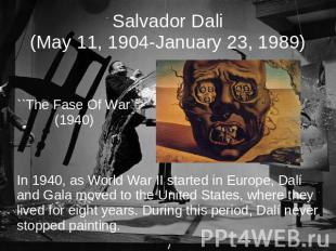 Salvador Dali(May 11, 1904-January 23, 1989) ``The Fase Of War`` (1940)In 1940,