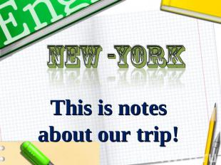 new -York This is notes about our trip!