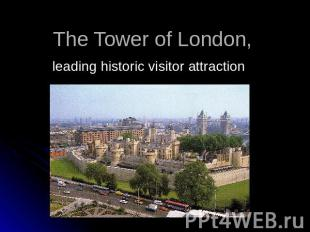 The Tower of London leading historic visitor attraction
