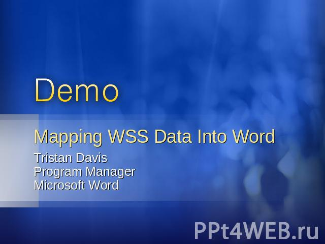 Mapping WSS Data Into Word Tristan DavisProgram ManagerMicrosoft Word