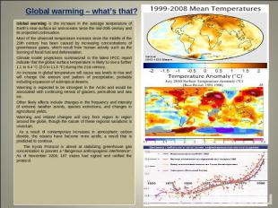 Global warming – what's that? Global warming is the increase in the average temp