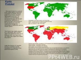Kyoto Protokol The Kyoto Protocol is a protocol to the United Nations Framework