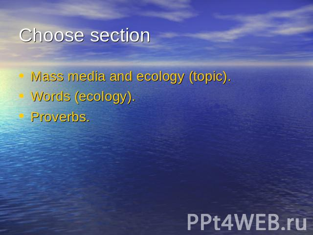 Choose sectionMass media and ecology (topic).Words (ecology).Proverbs.