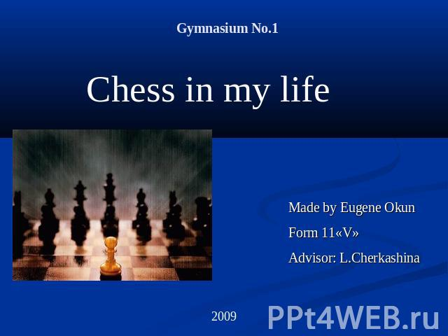 Gymnasium No.1Chess in my life