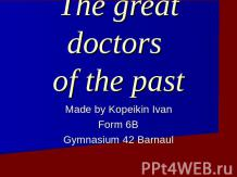 The great doctors of the past