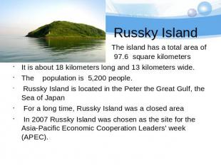 Russky Island The island has a total area of 97.6 97.6 square kilometers It is a