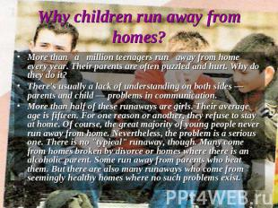 Why children run away from homes? More than a million teenagers run away from ho