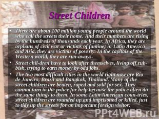 There are about 100 million young people around the world who call the streets t
