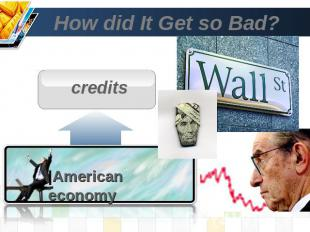How did It Get so Bad? credits |American economy